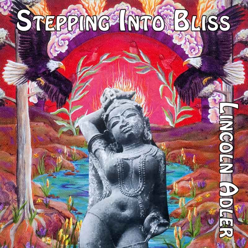 Lincoln Adler - Stepping Into Bliss